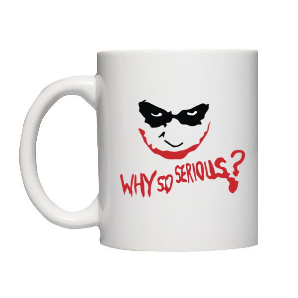Why so serious ? - kubek